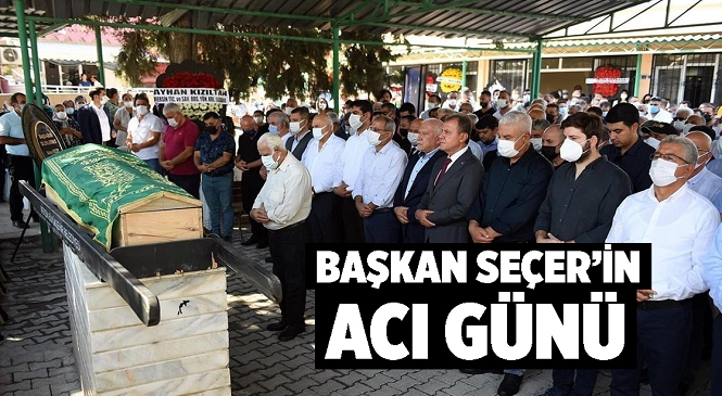 Mersin Büyükşehir Belediye Başkanı Seçer'in Acı Günü