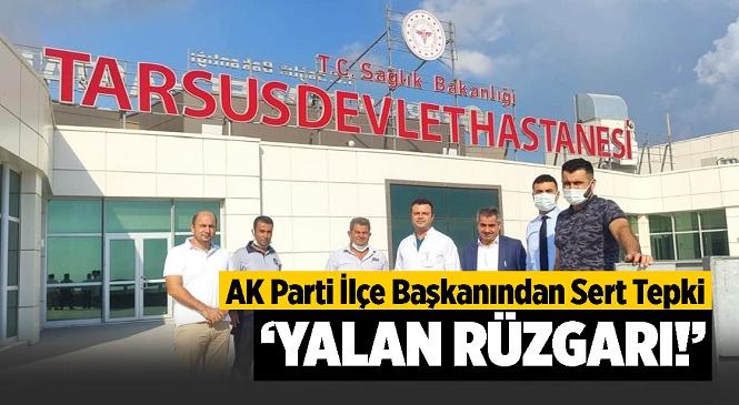 AK Parti Tarsus İlçe Başkanı Hasan Podak'tan CHP Genel Başkanı Kılıçdaroğlu ve Milletvekili Ali Mahir Başarır'a Sert Tepki