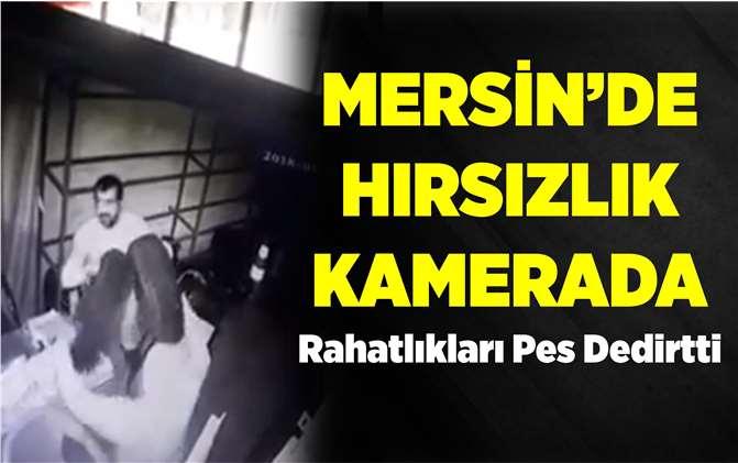 Mersin'de Hırsızlar Kameraya Yakalandı