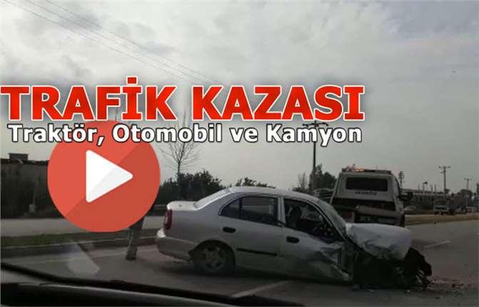 Tarsus'ta Traktör, Otomobil ve Kamyonun Karıştığı Kaza