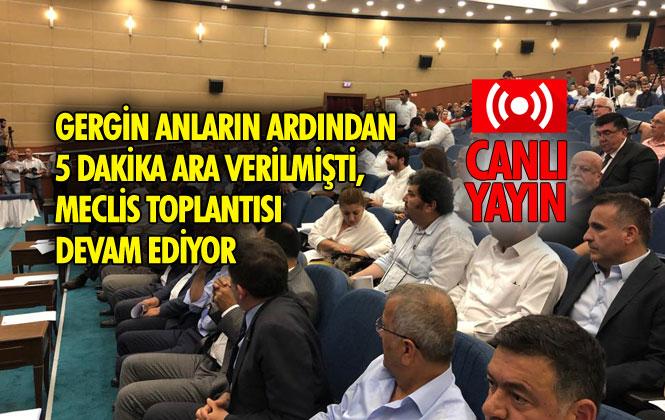Mersin Büyükşehir Belediye Meclisi 5 Dakikalık Aradan Sonra Devam Ediyor
