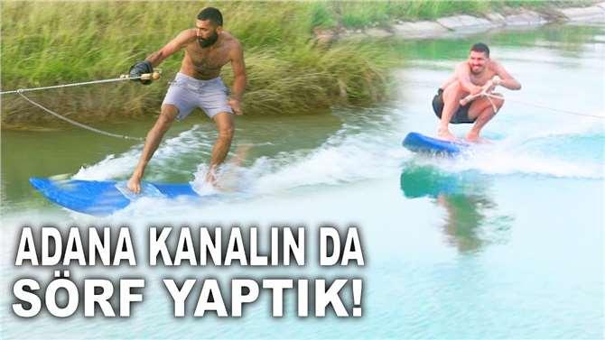 Adana'nın Kanalında Sörf Yaptık!