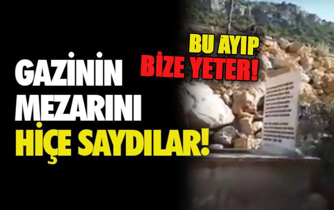 """Mersin Gülnar - Silifke Yolundaki Çanakkale Gazisinin Mezarının Yok Sayılmasına Vatandaştan Tepki! """"Gazimizin Mezarını Yok Saydılar"""""""