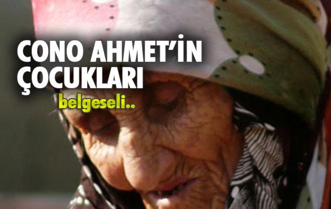 Cono Ahmet'in Çocukları - Yeni!!! Tek Parça