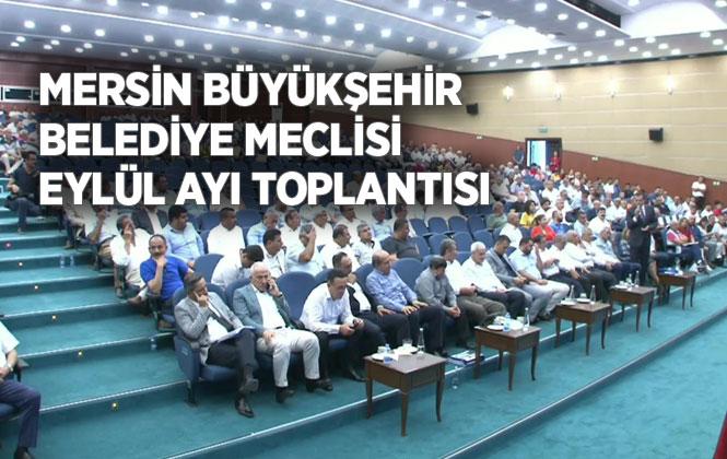 Mersin Büyükşehir Belediye Meclisi 2019 Yılı Eylül Ayı Toplantısı İkinci Birleşimi