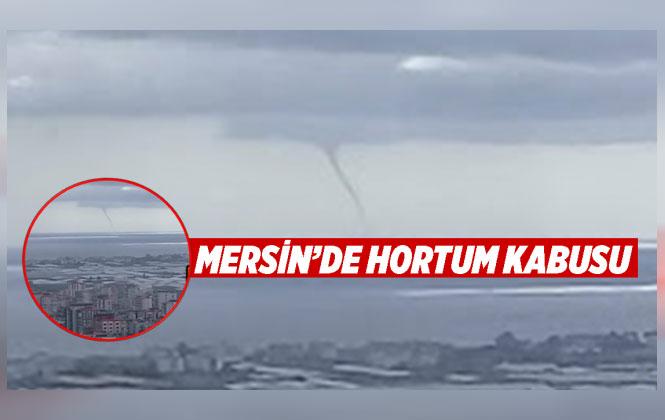 Mersin'de Hortum Kabusu, 10 Dakika Sürdü