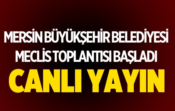 Mersin Büyükşehir Belediye Meclis Toplantısı Canlı Yayın