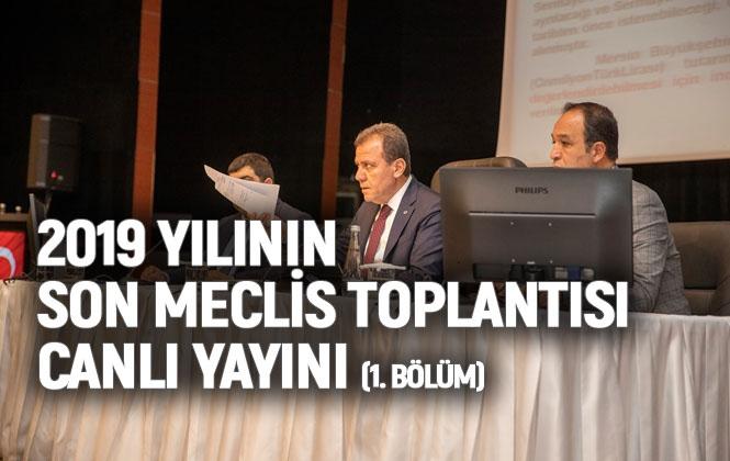 Mersin Büyükşehir Belediye Meclisi 2019 Yılı 2. Olağanüstü Meclis Toplantısı 1. Bölüm