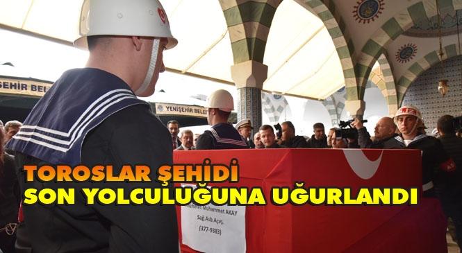 Toroslar Şehidi Astsubay Çavuş Mehmet Muhammet Akay Son Yolculuğuna Uğurlandı